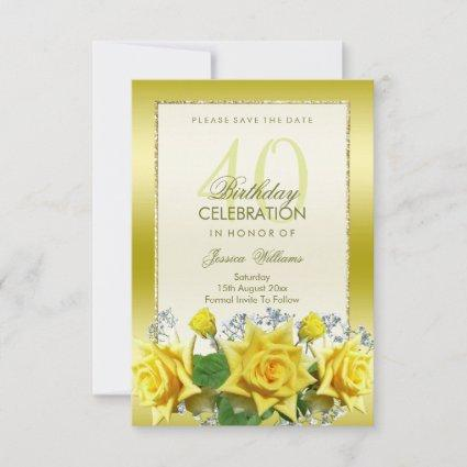 Yellow Roses & Gold Glitters 40th Birthday Save The Date