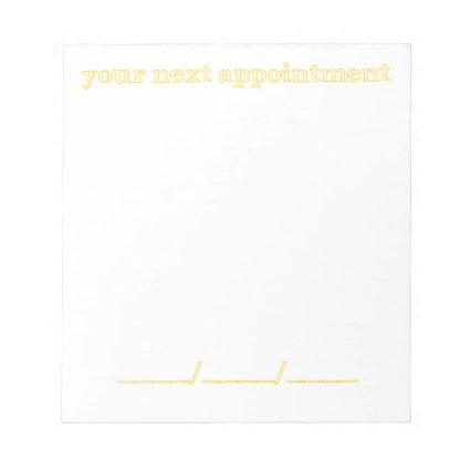 Your next appointment - Yellow script Notepad